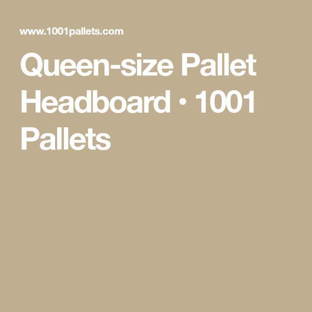 Queen-size Pallet Headboard • 1001 Pallets