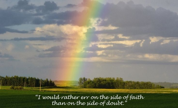 Are you on the side of faith or always doubting?
