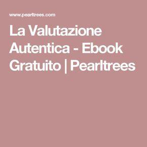La Valutazione Autentica - Ebook Gratuito | Pearltrees