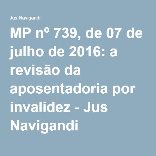 MP nº 739, de 07 de julho de 2016: a revisão da aposentadoria por invalidez - Jus Navigandi