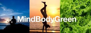 Mind Body Green is an inspirational website I read every day. There's a little bit for everybody. Not everything is to be taken literally and it is largely aimed at an American audience - but I'm glad there is such a space online.