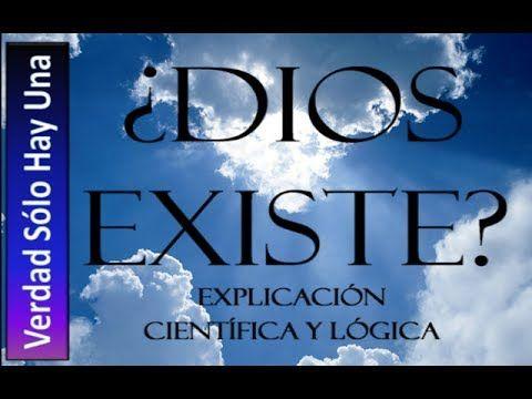 ¿DIOS EXISTE? Explicación Científica y Lógica   ¿BigBang o Creación?