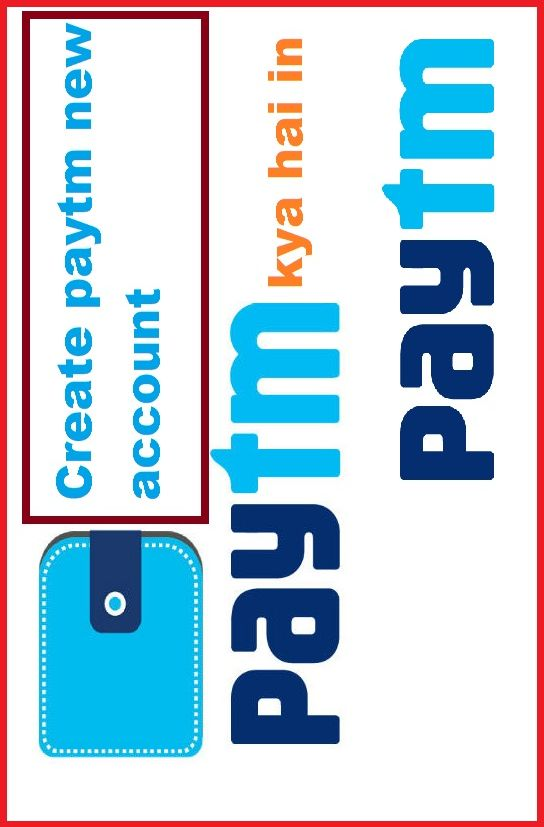 How to Create Paytm new account & Paytm kya hai in Hindi by