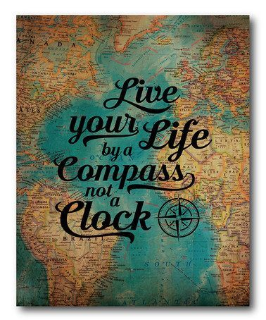 'Live Your Life by a Compass, Not a Clock' Wrapped Canvas