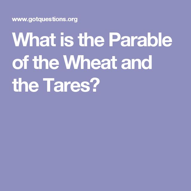 What is the Parable of the Wheat and the Tares?