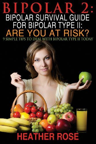 Bipolar 2: Bipolar Survival Guide For Bipolar Type II: Are You At Risk?: 9 Simple Tips To Deal With Bipolar Type II Today - http://www.moarcoupons.com/bipolar-2-bipolar-survival-guide-for-bipolar-type-ii-are-you-at-risk-9-simple-tips-to-deal-with-bipolar-type-ii-today/