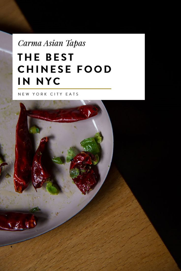The Best Chinese Food In Nyc Carma Asian Tapas Best Chinese Food Nyc Food Nyc Food Restaurants