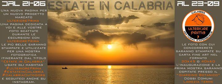 """Nasce Estate in Calabria, una nuova pagina per un nuovo progetto marcato UlteriorePrima. Una pagina dedicata a voi e alle vostre foto scattate durante le escursioni con UlteriorePrima dal 21-06-2017 al 23-09-2017. Le più belle saranno stampate (con il vostro contributo) e utilizzate per una mostra fotografica itinerante dal titolo """"Estate in Calabria"""". Usate gli hashtag #UlteriorePrima #EstateInCalabria #CalabriaOutdoors e seguiteci anche su Instagram…"""