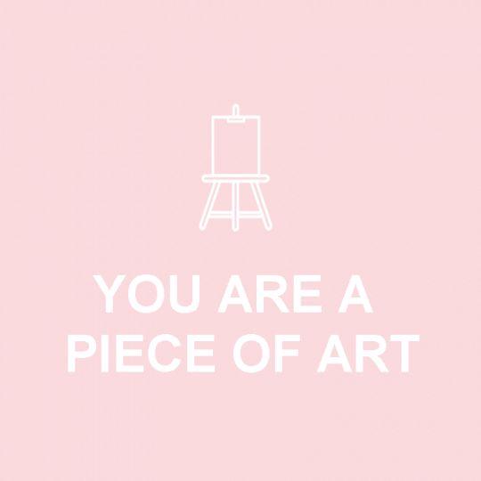 Você é uma peça de arte