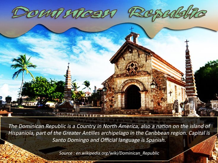 Dominican Republic :  The #Dominican #Republic is a #Country in North #America, also a #nation on the #island of #Hispaniola, part of the Greater Antilles archipelago in the #Caribbean region. #Capital is Santo Domingo and Official #language is #Spanish. |   Source : en.wikipedia.org/wiki/Dominican_Republic |    #dominicanrepublic #Travel #worldairfares #travelagentuk |   For #flightbookings : https://www.worldairfares.co.uk/Flight.aspx