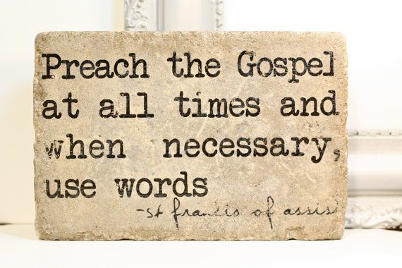 Preach the Gospel at all times - St Francis- Rustic Tumbled Stone (concrete paver). Garden Decor Mantle Display