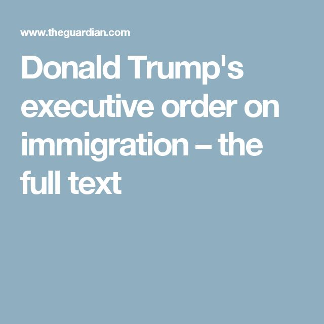 Donald Trump's executive order on immigration – the full text
