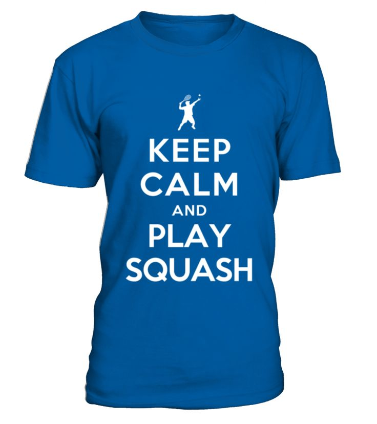 Keep Calm And Play Squash   => Check out this shirt by clicking the image, have fun :) Please tag, repin & share with your friends who would love it. #Squash #Squashshirt #Squashquotes #hoodie #ideas #image #photo #shirt #tshirt #sweatshirt #tee #gift #perfectgift #birthday #Christmas