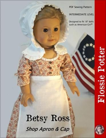 Flossie Potter Betsy Ross Shop Apron & Cap Doll Clothes Pattern 18 inch American Girl Dolls | Pixie Faire