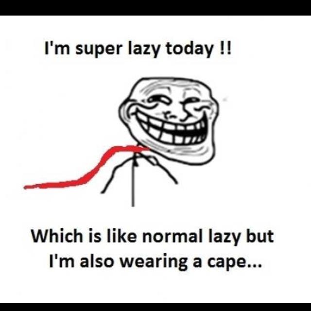 Super Lazy, Super Heros, Too Funny, So Funny, Lazy Days