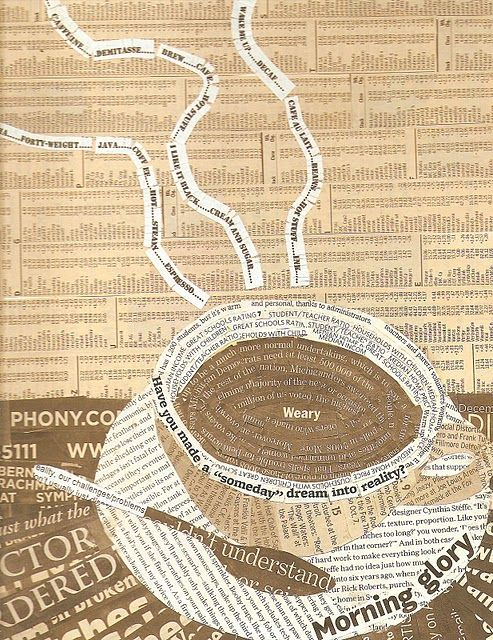 Newspaper collage; great contrast, colors, and message! / Coffee Shop Stuff