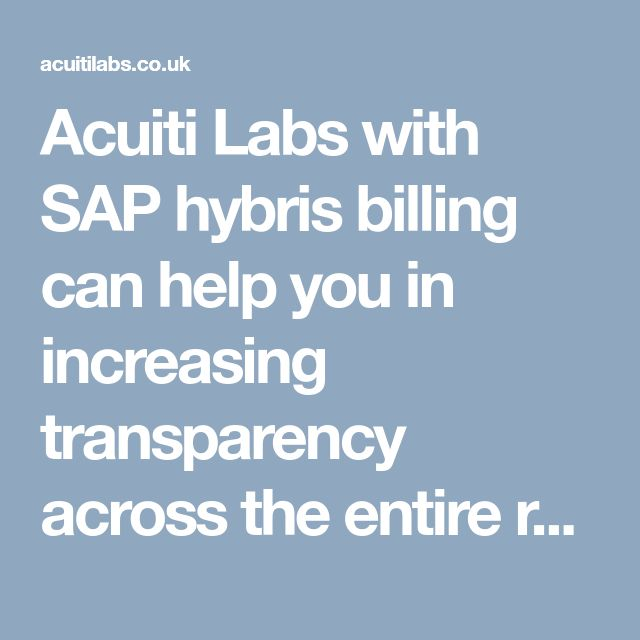 Acuiti Labs with SAP hybris billing can help you in increasing transparency across the entire revenue management process. It offers an automated billing, invoicing & revenue management solutions >> https://acuitilabs.co.uk/