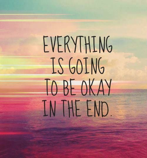 """Everything Is Going To Be Ok Quotes: """"Everything Is Going To Be Okay In The End"""" [pink Sunset"""