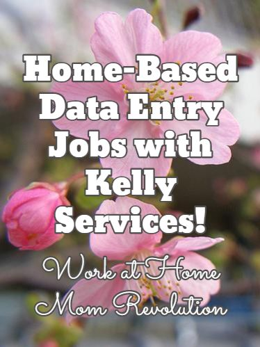Home-Based Data Entry Jobs with Kelly Services! / Work at Home Mom Revolution