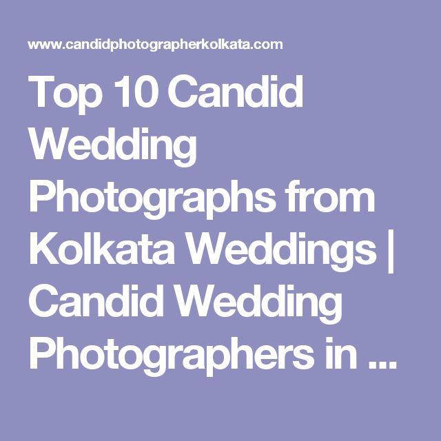 Top 10 Candid Wedding Photographs From Kolkata Weddings