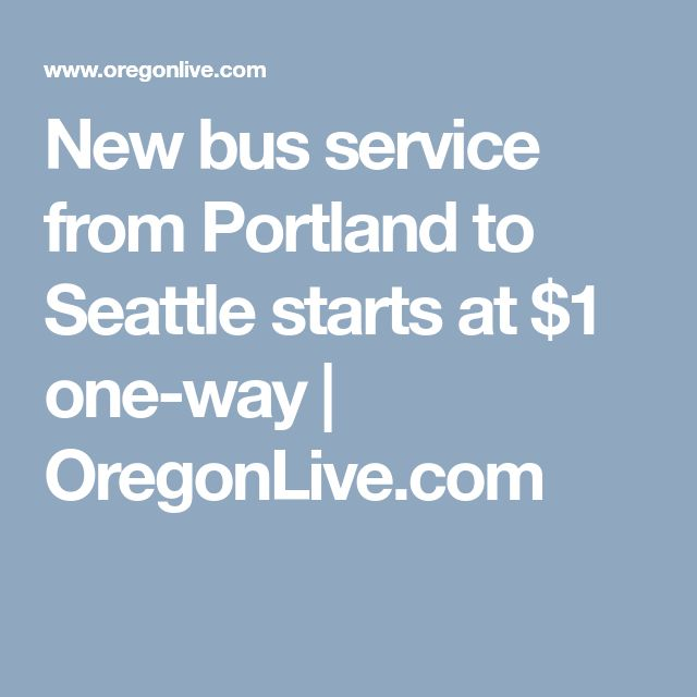 New bus service from Portland to Seattle starts at $1 one-way  | 						OregonLive.com