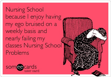 Yes I actually enjoy the pains of nursing school... NOT