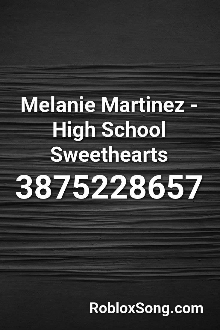 Melanie Martinez High School Sweethearts Roblox Id Roblox