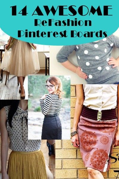 Top Refashion Pinterest Boards to Follow