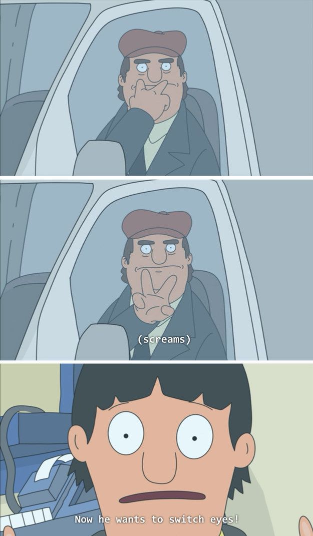 Bob's Burgers - He wants to switch eyes!