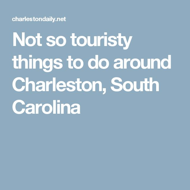 646 best take me back there images on pinterest kentucky for Things to charleston sc