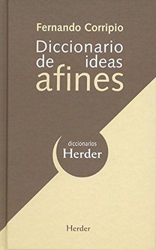 Diccionario de ideas afines (Diccionarios Herder) de Fern... https://www.amazon.es/dp/842542500X/ref=cm_sw_r_pi_dp_x_IuWjybZC61TQ5