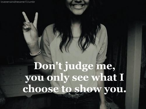 Go Ahead And Judge Me Quotes: Best 25+ Judge Me Ideas On Pinterest