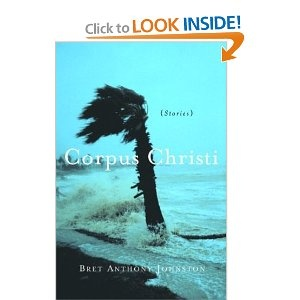 Corpus Christi: Stories: Bret Anthony Johnston: 9781400062119: Amazon.com: Books