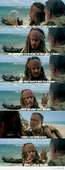Pirates of the carribean!!! He doesn't eve question it. :)