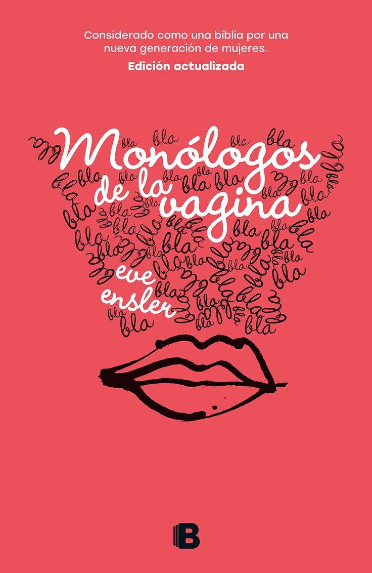 Monólogos de la vagina / The Vagina Monologues by Eve Ensler (Mayo Books You Should Read, Books To Read, Woman Show, Feminist Books, Vagina, Monologues, Book Recommendations, Book Lists, Girl Boss