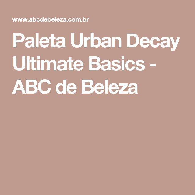 Paleta Urban Decay Ultimate Basics - ABC de Beleza