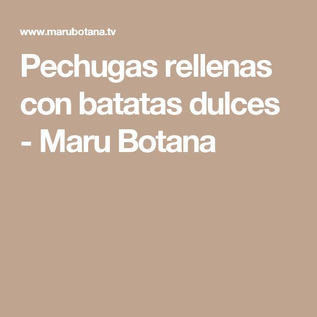 Pechugas rellenas con batatas dulces - Maru Botana