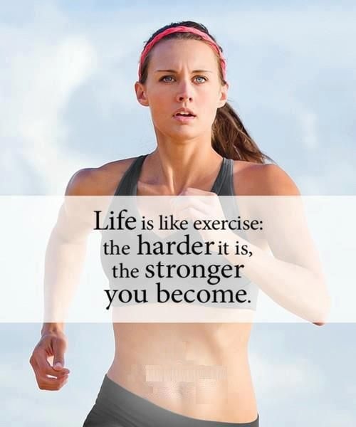 Life is like exercise - the harder it is, the stronger you become.  #Life #Exercise #picturequotes