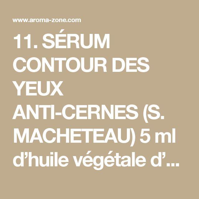 11. SÉRUM CONTOUR DES YEUX ANTI-CERNES (S. MACHETEAU) 5 ml d'huile végétale d'Avocat bio (très pénétrante elle est idéale pour le contour des yeux). 5 ml d'hydrolat aromatique de Bleuet (apaise, décongestionne et lutte contre les poches) 5 g de gel d'Aloe vera bio 9 gouttes de lécithine de Soja liquide 4 gouttes de Bisabolol végétal 1 gouttes d'huile essentielle d'Immortelle (active la circulation sanguine, anti-hématome elle est parfaite pour lutter contre les cernes). 1 goutte de vitamine…