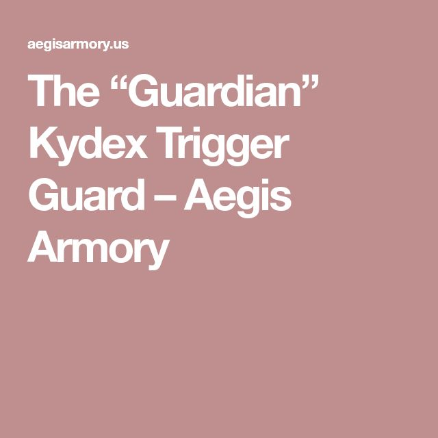 "The ""Guardian"" Kydex Trigger Guard – Aegis Armory"