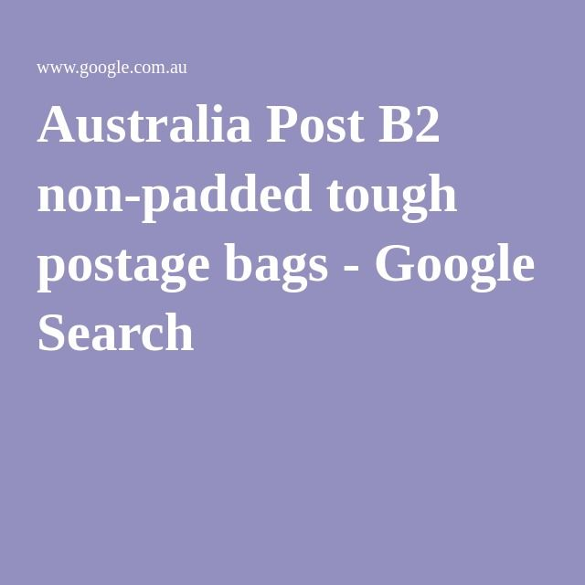 Australia Post B2 non-padded tough postage bags - Google Search
