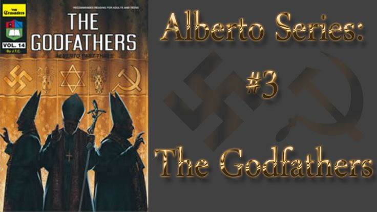 The Godfathers: How the Vatican Created Nazism and Communism