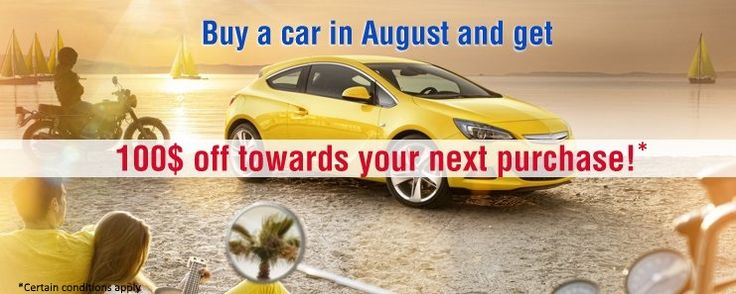 Buy a car in August and get 100$ off towards your next purchase!