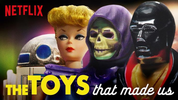 Digging The Netflix Docu Series The Toys That Made Us