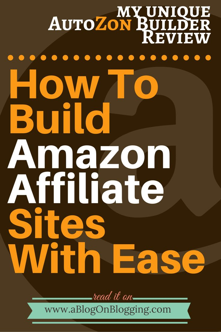AutoZon Builder 2.0 Review: How To Build Amazon Affiliate Sites With Ease - A Blog On Blogging
