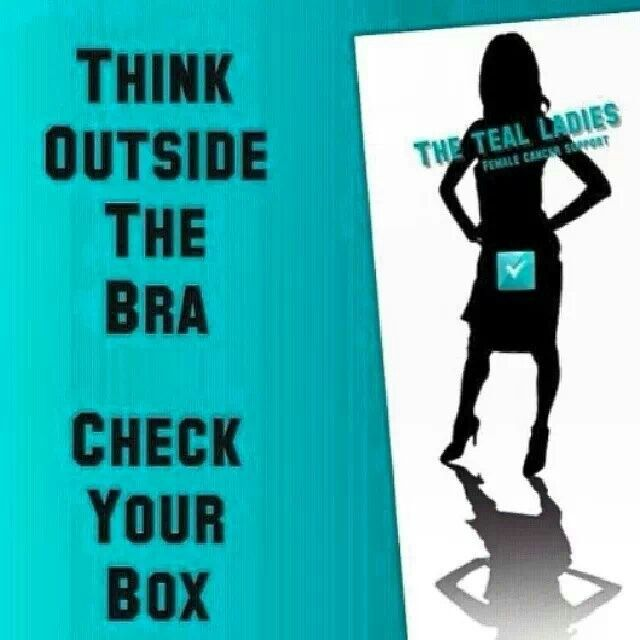 Ovarian Cancer Awareness ~ Think Outside The Bra Check Your Box ~ # Stop The Whispering - Ovarian Cancer Awareness # Color of Teal  Inc.