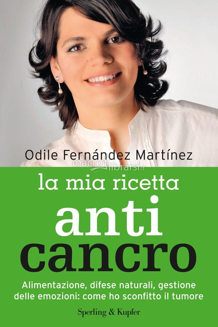 Odile Fernandez Martìnez - Alimentazione, difese naturali, gestione delle emozioni: come ho sconfitto il tumore - ★★★★★