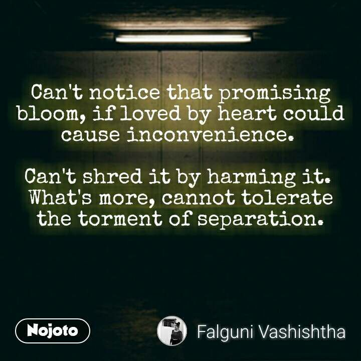 Can T Notice That Promising Bloom If Loved By Hea Nojoto Epic Quotes Emotional Quotes Failure Quotes
