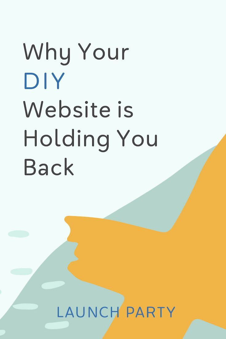 Your D I Y Website Is Holding You Back With Images Diy Website Design