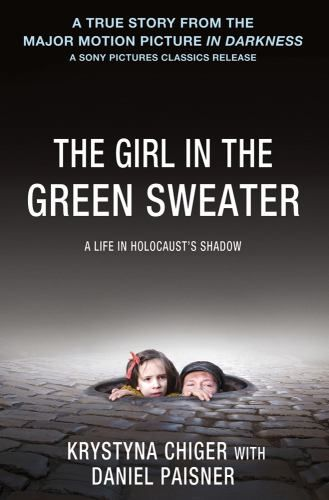 The Girl in the Green Sweater : Chiger, Krystyna Paisner, Daniel : 9781250018984